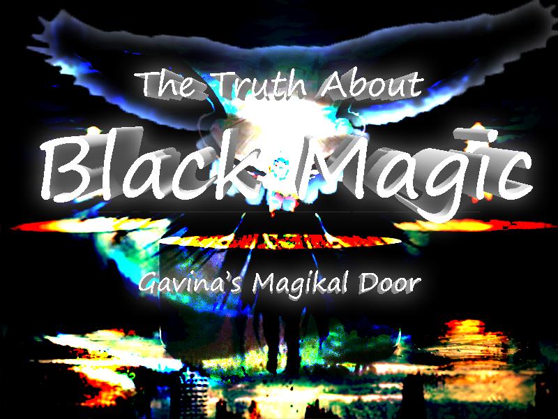 The Truth about Black Magic Gavina's Magikal Door